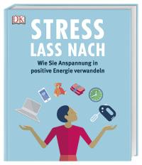 Coverbild Stress lass nach von Megan Kaye, Dr. Diane McIntosh, Dr. Jonathan Horowitz, 9783831035410
