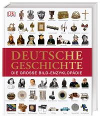 Coverbild Deutsche Geschichte von Prof. Roland Steinacher, Dr. Stefan Donecker, Dr. Patrick Oelze, Dr. Steffen Raßloff, Prof. Michael Gehler, Dr. Oliver Domzalski, Dr. Daniel Mollenhauer, 9783831035427