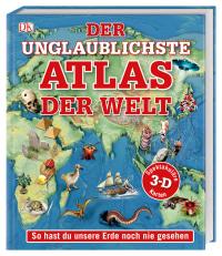 Coverbild Der unglaublichste Atlas der Welt, 9783831035564