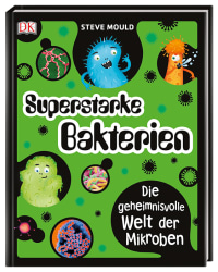 Coverbild Superstarke Bakterien von Steve Mould, 9783831035625