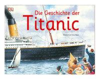 Coverbild Die Geschichte der Titanic von Steve Noon, 9783831035632