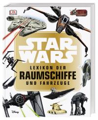 Coverbild Star Wars™ Lexikon der Raumschiffe und Fahrzeuge von Landry Q. Walker, 9783831035984