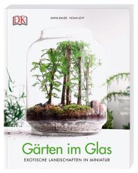 Coverbild Gärten im Glas von Anna Bauer, Noam Levy, 9783831036141