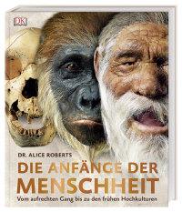Coverbild Die Anfänge der Menschheit von Alice Roberts, Adrie und Alfons Kennis, 9783831036202