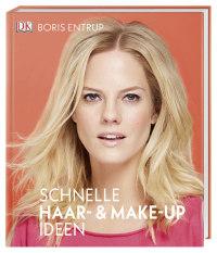 Coverbild Schnelle Haar- und Make-up-Ideen von Boris Entrup, 9783831036271