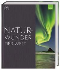 Coverbild Naturwunder der Welt von Robert Dinwiddie, Jamie Ambrose, David Summers, Tim Harris, John Farndon, 9783831036127