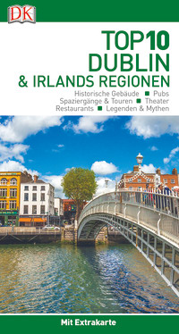 Coverbild Top 10 Reiseführer Dublin & Irlands Regionen, 9783734205804