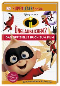Coverbild SUPERLESER! SPEZIAL Disney Pixar Die Unglaublichen 2 Das offizielle Buch zum Film, 9783831035144