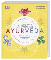 Coverbild Gesund und entspannt mit Ayurveda von Sivananda Yoga Vedanta Zentrum, 9783831036189