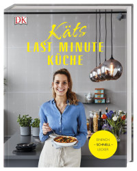 Coverbild Käts Last Minute Küche von Katerina Dimitriadis, 9783831035076