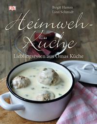 Coverbild Heimwehküche von Birgit Hamm, Linn Schmidt, 9783831017270