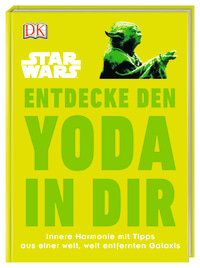 Coverbild Star Wars™ Entdecke den Yoda in dir von Christian Blauvelt, 9783831036561
