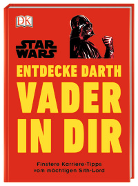 Coverbild Star Wars™ Entdecke Darth Vader in dir von Christian Blauvelt, 9783831036578