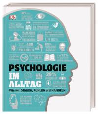 Coverbild Psychologie im Alltag von Jo Hemmings, Catherine Collin, Joannah Ginsburg Ganz, Merrin Lazyan, Alexandra Black, 9783831036660