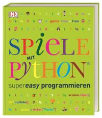 Coverbild Spiele mit Python® supereasy programmieren von Carol Vorderman, 9783831036752