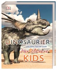 Coverbild Dinosaurier und andere Tiere der Urzeit für clevere Kids, 9783831036776