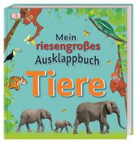 Coverbild Mein riesengroßes Ausklappbuch. Tiere, 9783831036981
