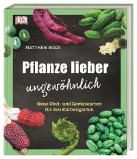 Coverbild Pflanze lieber ungewöhnlich von Matthew Biggs, 9783831037216