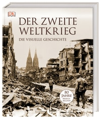 Coverbild Der Zweite Weltkrieg von Richard Holmes, Robin Cross, Charles Messenger, R. G. Grant, Ann Kramer, Jonathan Bastable, Michael Kerrigan, Sally Regan, 9783831037575