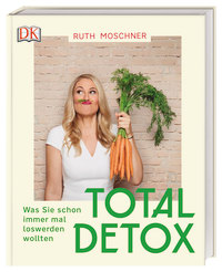 Coverbild Total Detox – Was Sie schon immer mal loswerden wollten von Ruth Moschner, 9783831037599
