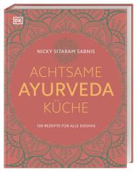 Coverbild Achtsame Ayurveda-Küche von Nicky Sitaram Sabnis, 9783831036493