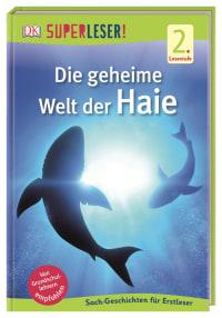 Coverbild SUPERLESER! Die geheime Welt der Haie von Niki Foreman, 9783831037698