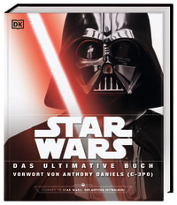 Coverbild Star Wars™ Das ultimative Buch von Adam Bray, Cole Horton, Ryder Windham, Patricia Barr, Daniel Wallace, Matt Jones, 9783831037773