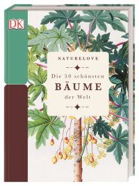 Coverbild Naturelove. Die 50 schönsten Bäume der Welt von Steve Marsh, 9783831037841