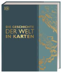 Coverbild Die Geschichte der Welt in Karten, 9783831037872