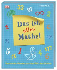 Coverbild Das ist alles Mathe! von Johnny Ball, 9783831038152