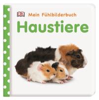 Coverbild Mein Fühlbilderbuch. Haustiere von Franziska Jaekel, 9783831038381