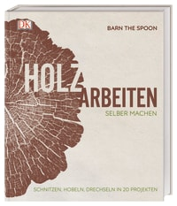 Coverbild Holzarbeiten von Barn The Spoon, 9783831038404
