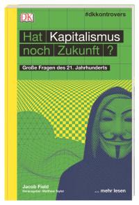 Coverbild #dkkontrovers. Hat Kapitalismus noch Zukunft? von Jacob Field, 9783831038534