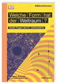 Coverbild #dkkontrovers. Welche Form hat der Weltraum? von Giles Sparrow, 9783831038565