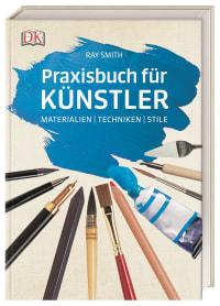 Coverbild Praxisbuch für Künstler von Ray Smith, 9783831038718