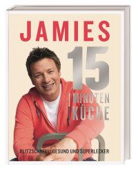 Coverbild Jamies 15-Minuten-Küche von Jamie Oliver, 9783831022632