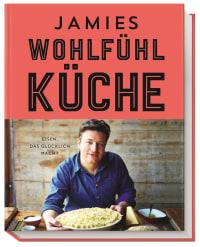 Coverbild Jamies Wohlfühlküche von Jamie Oliver, 9783831027163
