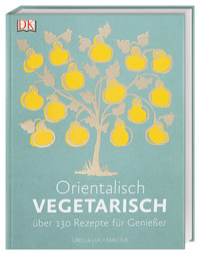 Coverbild Orientalisch vegetarisch von Greg Malouf, Lucy Malouf, 9783831028351