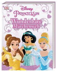 Coverbild Disney Prinzessin: Wunderbare Märchenwelt von Catherine Saunders, Beth Landis Hester, 9783831027170