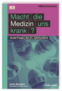 Coverbild #dkkontrovers. Macht die Medizin uns krank? von Julian Sheather, Matthew Taylor, 9783831038794