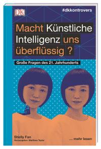 Coverbild #dkkontrovers. Macht Künstliche Intelligenz uns überflüssig? von Matthew Taylor, Shelly Fan, 9783831038800