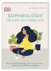 Coverbild Sophrologie. Die Kunst des starken Ichs von Florence Parot, 9783831038824