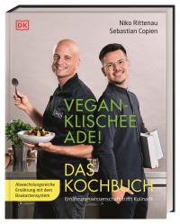 Coverbild Vegan-Klischee ade! Das Kochbuch von Niko Rittenau, Sebastian Copien, 9783831038855