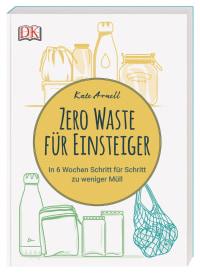 Coverbild Zero Waste für Einsteiger von Kate Arnell, 9783831038954