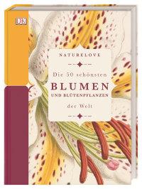 Coverbild Naturelove. Die 50 schönsten Blumen und Blütenpflanzen der Welt von Michael Scott, 9783831039036
