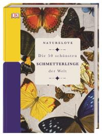 Coverbild Naturelove. Die 50 schönsten Schmetterlinge der Welt von James Lowen, 9783831039043