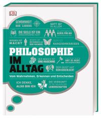 Coverbild #dkinfografik. Philosophie im Alltag von Roxana Baiasu, Robert Fletcher, Andrew Szudek, Marianne Talbot, 9783831039159