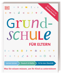 Coverbild Grundschule für Eltern: Lernen lernen, Deutsch und Mathe, Fit für den Übertritt von Ursula Essigkrug, Anne Schieckel, 9783831039180