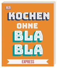 Coverbild Kochen ohne Blabla Express von Anna Austruy, 9783831039623