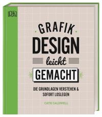 Coverbild Grafikdesign leicht gemacht von Cath Caldwell, 9783831039661